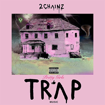 """Pretty Girls Like Trap Music"" album by 2 Chainz"