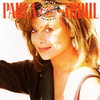 """Forever Your Girl"" by Paula Abdul"