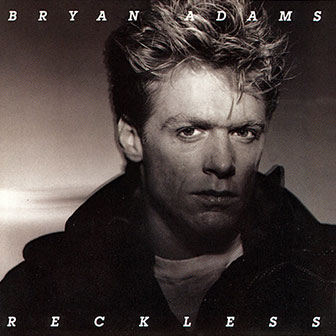 """Run To You"" by Bryan Adams"