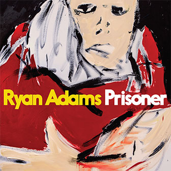 """Prisoner"" album by Ryan Adams"