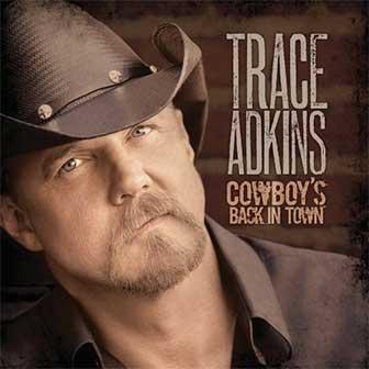 """Cowboy's Back In Town"" album by Trace Adkins"