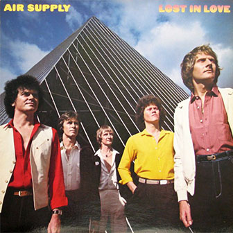 """""""Lost In Love"""" by Air Supply"""