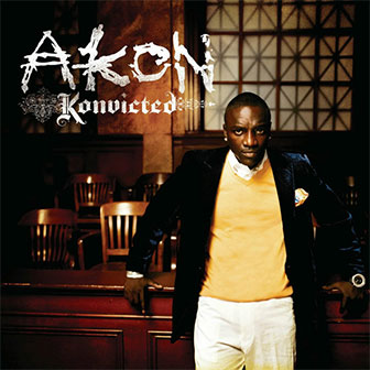 """I Wanna Love You"" by Akon"