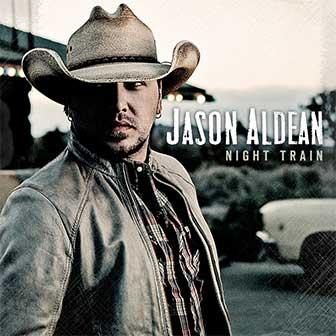 """Night Train"" by Jason Aldean"