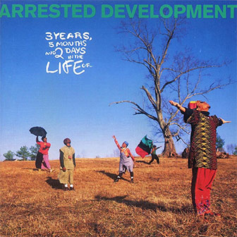"""""""3 Years 5 Months & 2 Days In The Life Of"""" album by Arrested Development"""