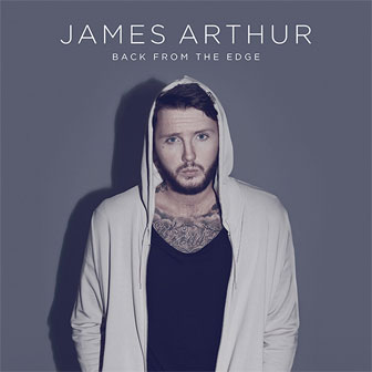 """Say You Won't Let Go"" by James Arthur"
