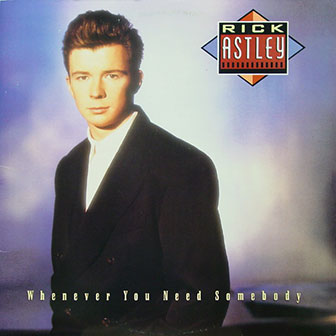 """Whenever You Need Somebody"" album by Rick Astley"
