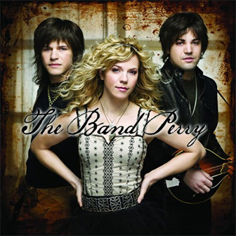 """The Band Perry"" album by The Band Perry"