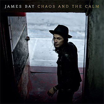 """""""Let It Go"""" by James Bay"""