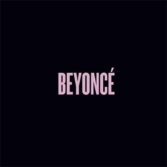 """Drunk In Love"" by Beyonce"