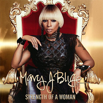 """""""Strength Of A Woman"""" album by Mary J. Blige"""
