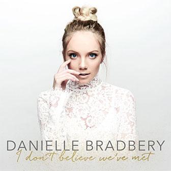 """I Don't Believe We've Met"" album by Danielle Bradbery"