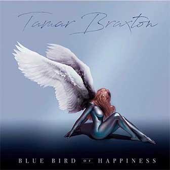 """Bluebird Of Happiness"" album by Tamar Braxton"