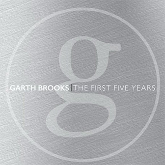 """The Anthology: Part I, The First Five Years"" by Garth Brooks"