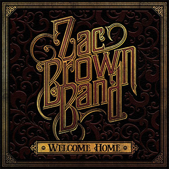 """Welcome Home"" album by Zac Brown Band"