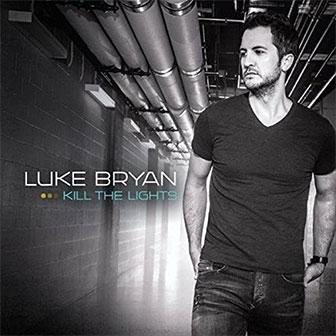 """Kick The Dust Up"" by Luke Bryan"