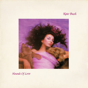 """""""Hounds Of Love"""" album by Kate Bush"""
