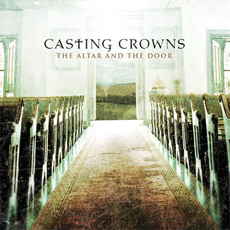 """The Altar And The Door"" album by Casting Crowns"