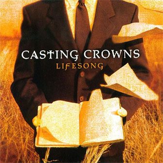 """Lifesong"" album by Casting Crowns"