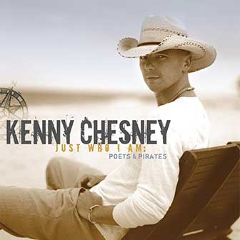 """Never Wanted Nothing More"" by Kenny Chesney"