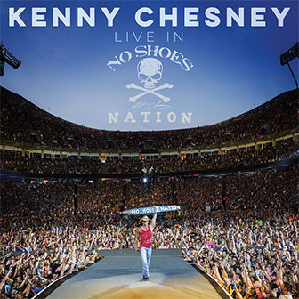 """Live In No Shoes Nation"" album by Kenny Chesney"
