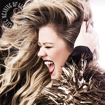 """Meaning Of Life"" album by Kelly Clarkson"