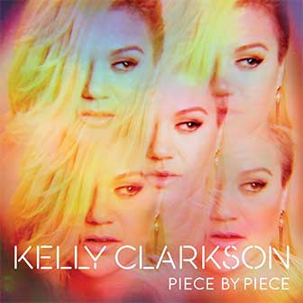 """Piece By Piece"" album by Kelly Clarkson"