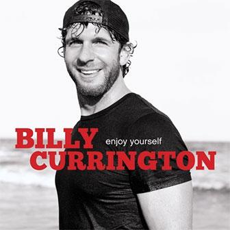 """""""Enjoy Yourself"""" album by Billy Currington"""