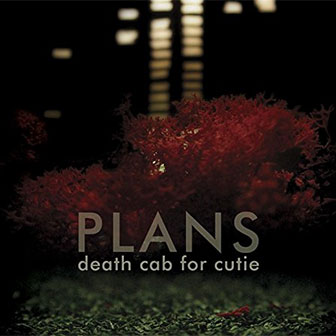 """Plans"" album by Death Cab For Cutie"
