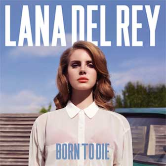 """Born To Die"" album by Lana Del Rey"