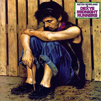 """Too Rye Ay"" album by Dexys Midnight Runners"