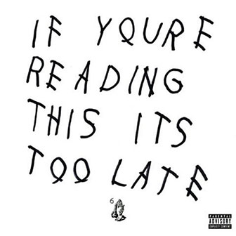 """If You're Reading This It's Too Late"" album by Drake"