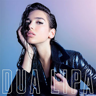 """New Rules"" by Dua Lipa"