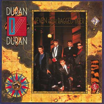 """Seven And The Ragged Tiger"" album by Duran Duran"