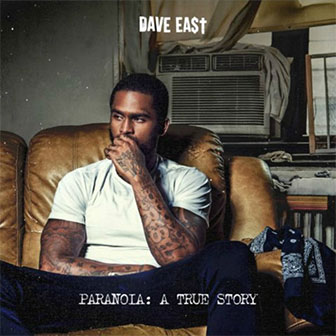 """Paranoia: A True Story"" album by Dave East"