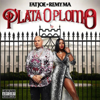 """Plata O Plomo"" album by Fat Joe & Remy Ma"