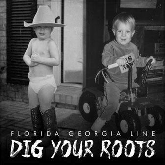 """Dig Your Roots"" album by Florida Georgia Line"