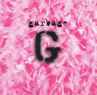 """Stupid Girl"" by Garbage"