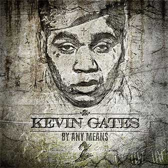 """By Any Means 2"" album by Kevin Gates"