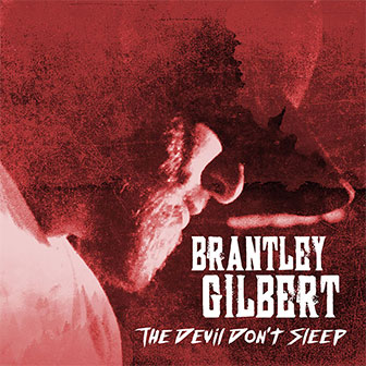 """The Devil Don't Sleep"" album by Brantley Gilbert"