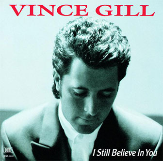 """I Still Believe In You"" album by Vince Gill"