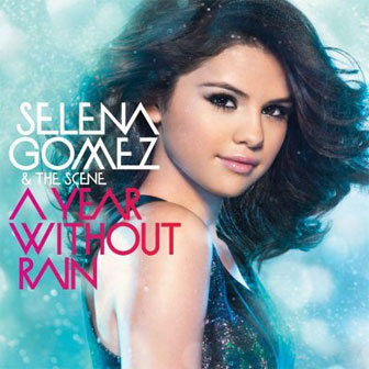 """A Year Without Rain"" album by Selena Gomez"