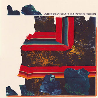 """Painted Ruins"" album by Grizzly Bear"