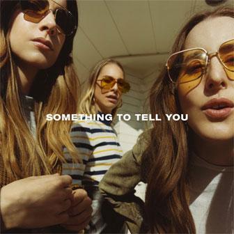 """""""Something To Tell You"""" album by HAIM"""