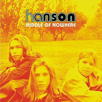 """Middle Of Nowhere"" album by Hanson"