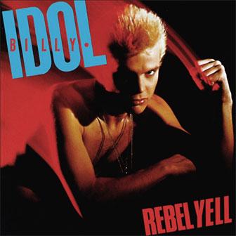 """""""Rebel Yell"""" album by Billy Idol"""