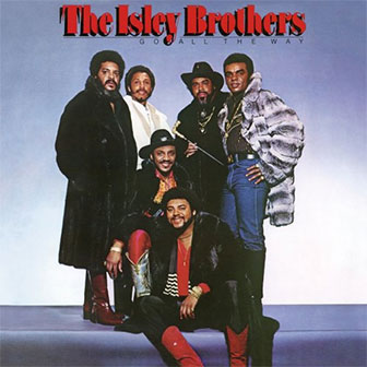 """Don't Say Goodnight"" by The Isley Brothers"
