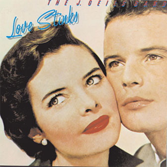 """Love Stinks"" by J. Geils Band"