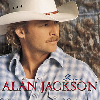 """Drive (For Daddy Gene)"" by Alan Jackson"