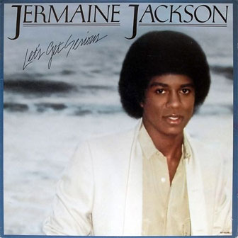 """Let's Get Serious"" by Jermaine Jackson"